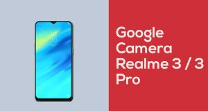 Download Google Camera for Realme 3 (Pro) with Night Sight