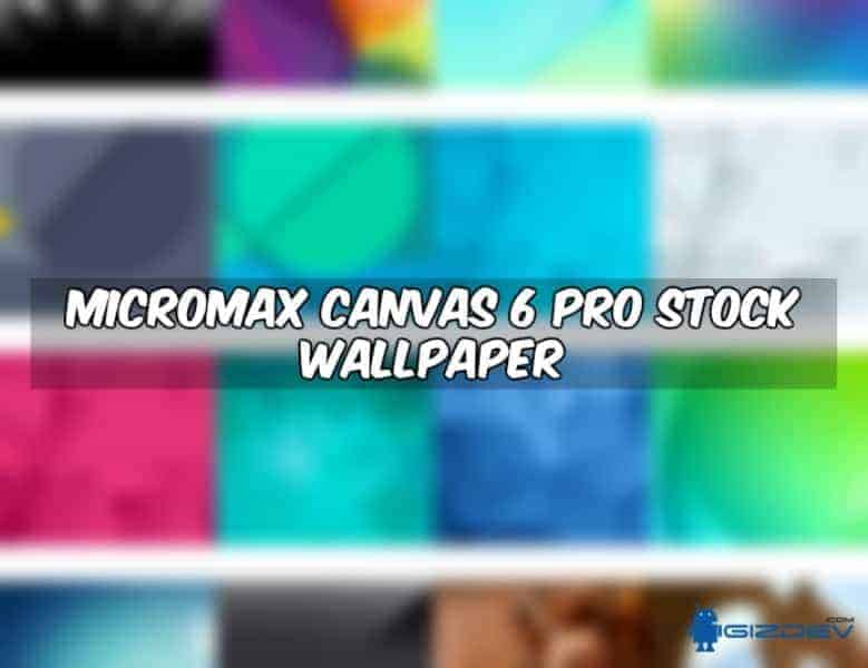 Lienzo Micromax 6 Pro Stock Wallpapers